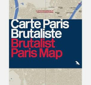 Brutalist Map of Paris, a selection of on-line reviews (Photolanguage with Blue Crow Media)